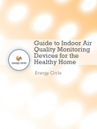Guide to Indoor Air Quality Monitoring Devices for the Healthy Home by Energy Circle
